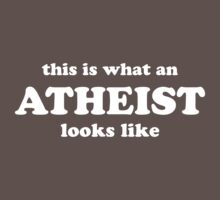 This is what an atheist looks like by GodsAutopsy