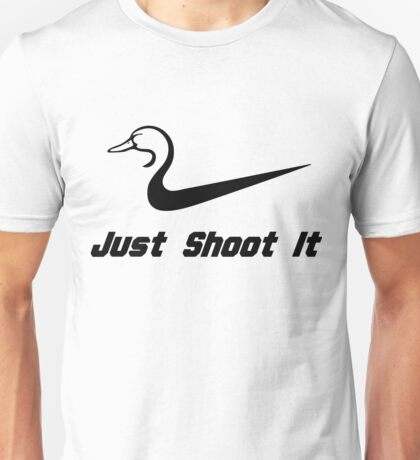 Just Shoot It Duck Hunting Unisex T-Shirt
