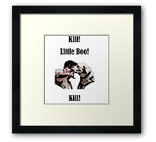 Kill! Little Boo! Kill Framed Print
