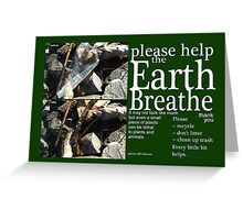 Please Help the Earth Breathe Art Greeting Card
