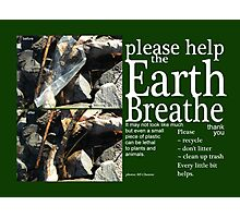 Please Help the Earth Breathe Art Photographic Print