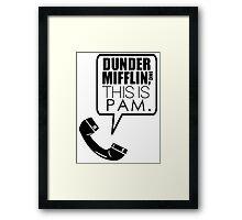 Dunder Mifflin, This Is Pam. Framed Print