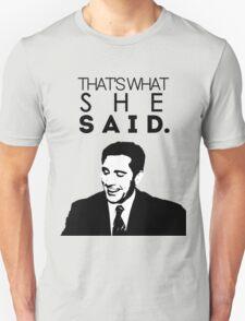That's What She Said. Unisex T-Shirt