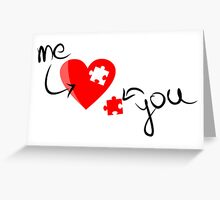 Missing Puzzle Piece, Heart Puzzle - Me / You Love Design Greeting Card