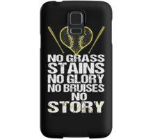 No Grass Stains No Glory No Bruises No Story Samsung Galaxy Case/Skin