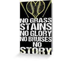 No Grass Stains No Glory No Bruises No Story Greeting Card