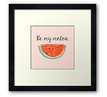 be my melon Framed Print