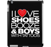 I Love Shoes Booze And Boys iPad Case/Skin