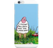I Fought the Lawn iPhone Case/Skin