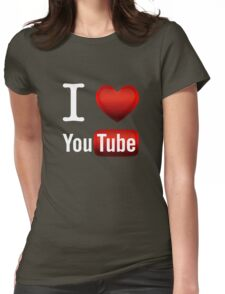 I Love Youtube Womens Fitted T-Shirt