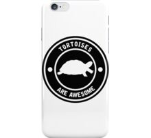 Tortoises are awesome (BLACK) iPhone Case/Skin