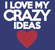 I love my crazy ideas by onebaretree