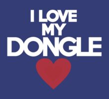 I love my dongle by onebaretree