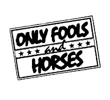 ONLY FOOLS AND HORSES by Holngaz