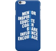 Mentor Inspire Educate Coach Share Influence Encourage iPhone Case/Skin
