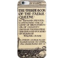 Spenser's Faerie queene A poem in six books with the fragment Mutabilitie Ed by Thomas J Wise, pictured by Walter Crane 1895 V3 13 - Third Book Title Plate iPhone Case/Skin