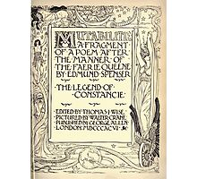 Spenser's Faerie queene A poem in six books with the fragment Mutabilitie Ed by Thomas J Wise, pictured by Walter Crane 1895 V6 279 - Poetry Fragment Plate Photographic Print