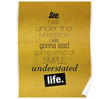 Understated Life Poster