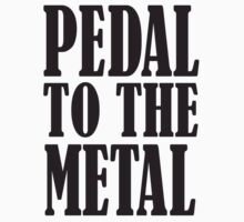 Pedal to the Metal, Cars, Motors, Speed, Motoring, Racing, Formula 1, BLACK TYPE by TOM HILL - Designer