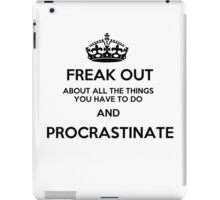 Freak Out and Procrastinate iPad Case/Skin