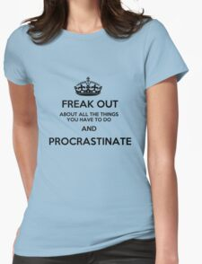 Freak Out and Procrastinate Womens Fitted T-Shirt