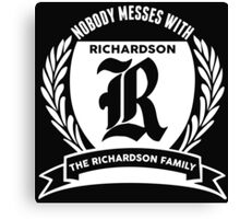 Nobody Messes With The Richardson Family Canvas Print