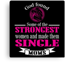 God Made Some of The STRONGEST Women Canvas Print