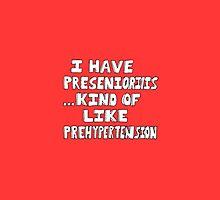 Presenioritis, like prehypertension by abcdoug