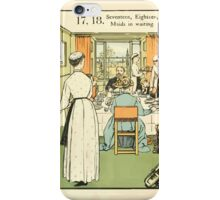 The Buckle My Shoe Picture Book by Walter Crane 1910 28 - Seventeen Eighteen Maids in Waiting iPhone Case/Skin