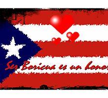 Ser boricua es un honor..  by Isa Rodriguez