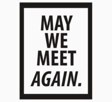 May We Meet Again. (Black version) by CGiliberti