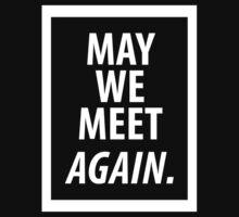 May We Meet Again. (White version) by CGiliberti