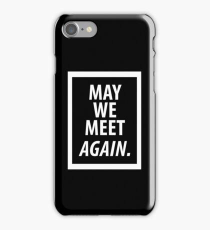 May We Meet Again. (White version) iPhone Case/Skin
