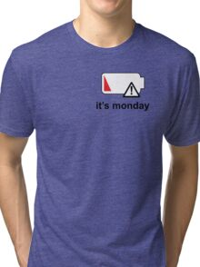It's Monday Tri-blend T-Shirt