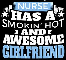 THIS NURSE HAS A SMOKIN' HOT AND AWESOME GIRLFRIEND by BADASSTEES