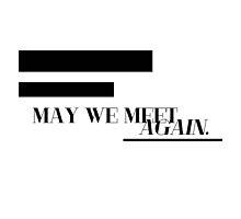 May We Meet Again.  by CGiliberti