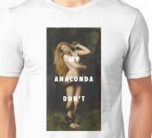 My Anaconda Don't Want None Unless You Got Buns Hun Unisex T-Shirt