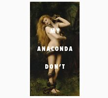 My Anaconda Don't Want None Unless You Got Buns Hun Unisex T-Shirt