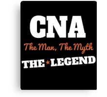CNA The Man The Myth The Legend Canvas Print