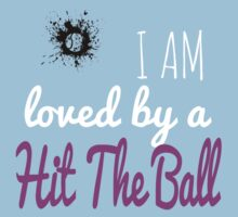 I AM LOVED BY A HIT THE BALL T-Shirt