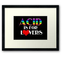 Acid Is For Lovers Framed Print