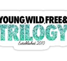 young, wild, free, & trilogy Sticker