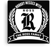 Nobody Messes With The Roos Family Canvas Print