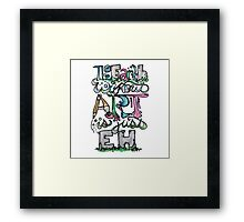 The earth without art is just eh Framed Print