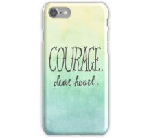 """Courage, Dear Heart"" iPhone Case/Skin"