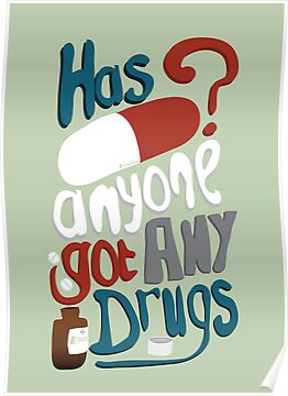 Has anyone got any drugs? by Stephen Wildish
