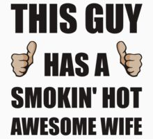This Guy Awesome Hot Wife Kids Clothes