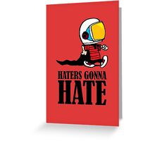 Haters Gonna Hate Calvin and Hobbes Greeting Card