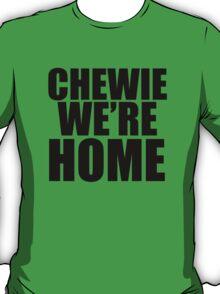 CHEWIE WE'RE HOME T-SHIRT T-Shirt