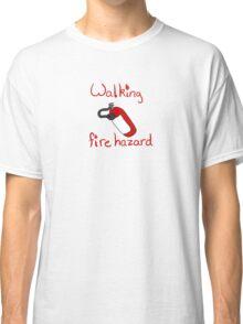 Walking Fire Hazard Classic T-Shirt